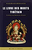 Le livre des morts tibétain - La grande libération par l'écoute dans les états intermédiaires
