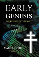 Early Genesis: The Revealed Cosmology