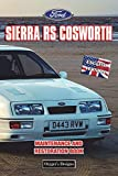 FORD SIERRA RS COSWORTH: MAINTENANCE AND RESTORATION BOOK (English editions)