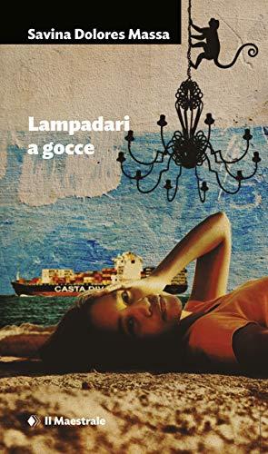 Lampadari a gocce (Narrativa) (Italian Edition)