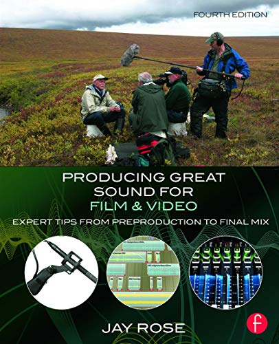 Compare Textbook Prices for Producing Great Sound for Film and Video: Expert Tips from Preproduction to Final Mix 4 Edition ISBN 9780415722070 by Rose, Jay