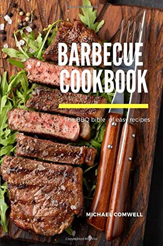 Barbecue Cookbook: The BBQ Bible for BBQ Smoking Book