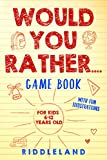 Would You Rather Game Book: For Kids 6-12 Years Old: The Book of
