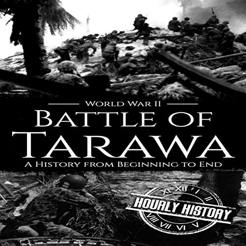 Battle of Tarawa - World War II: A History from Beginning to End cover art