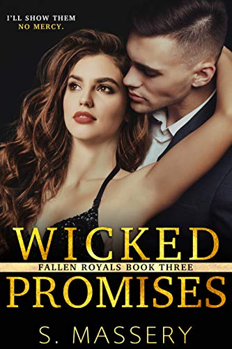 Wicked Promises: A Dark High School Bully Romance (Fallen Royals Book 3)