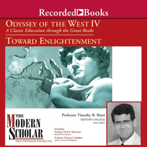 The Modern Scholar: Odyssey of the West IV: A Classic Education through the Great Books: Towards Enlightenment                   By:                                                                                                                                 Prof. Timothy Shutt,                                                                                        Prof. Fred E. Baumann,                                                                                        Prof. Thomas F. Madden                               Narrated by:                                                                                                                                 Prof. Timothy Shutt,                                                                                        Prof. Fred E. Baumann,                                                                                        Prof. Thomas F. Madden                      Length: 8 hrs and 10 mins     44 ratings     Overall 4.2
