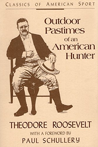 american hunting stories Outdoor Pastimes of an American Hunter (Classics of American Sport)