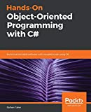 Hands-On Object-Oriented Programming with C#: Build maintainable software with reusable code using C#