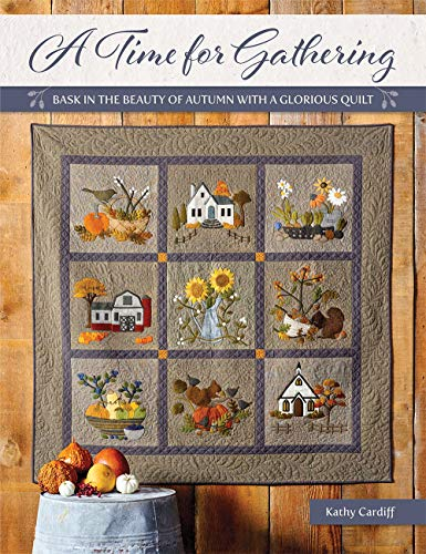 Compare Textbook Prices for A Time for Gathering: Bask in the Beauty of Autumn With a Glorious Quilt  ISBN 0744527115570 by Cardiff, Kathy