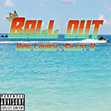 Ball Out X Silent K [Explicit]