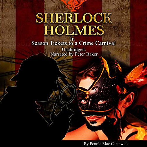 Sherlock Holmes: Season Tickets to a Crime Carnival audiobook cover art