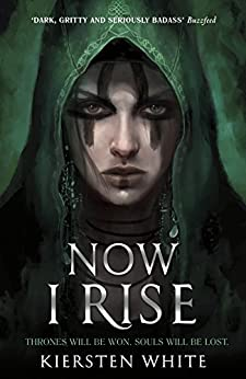 Now I Rise (The Conqueror's Trilogy) by [Kiersten White]