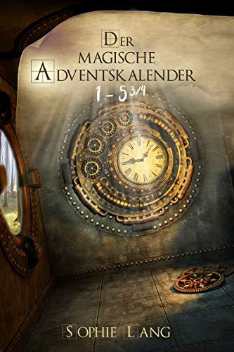 Der magische Adventskalender - Türchen 1 bis 5 ¾