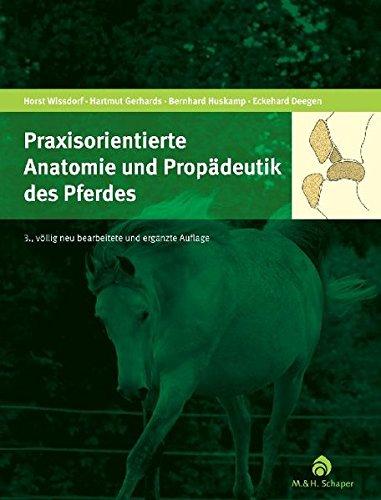 Praxisorientierte Anatomie und Propädeutik des Pferdes