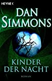 Dan Simmons: Kinder der Nacht