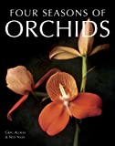 Four Seasons of Orchids (Gardening)