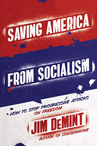 Saving America from Socialism: How to Stop Progressive Attacks on Freedom (English Edition)