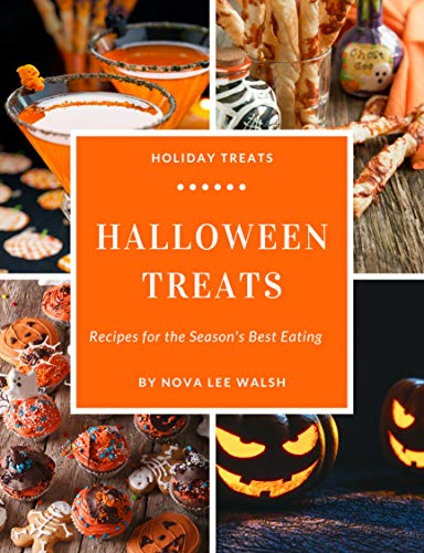 Halloween Treats: Fun and Delicious Recipes For Halloween Parties, Dinners, Kids' Treats, and More (Holiday Treats Book 1) (English Edition)