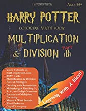 Harry Potter Coloring Math Book Multiplication and Division (B) Ages 8+: Multiplying and Dividing Within 10000 with Regrouping, Word Search, Word ... test prep, and more! (Math Step by Step)