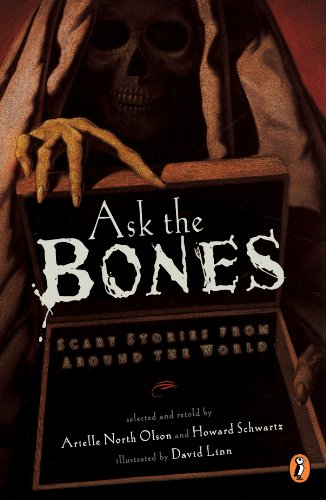 Ask the Bones: Scary Stories from Around the World (English Edition)