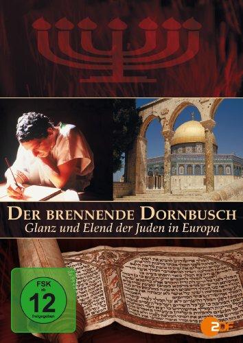 Der brennende Dornbusch - Glanz und Elend der Juden in Europa