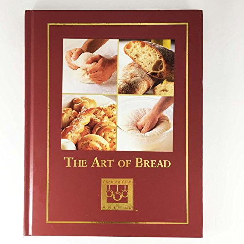 The Art Of Bread (Cooking Arts Collection)
