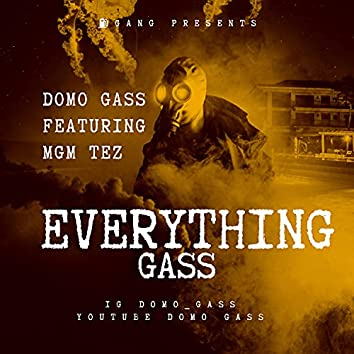 Everything Gass (feat. Mgm Tez)