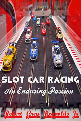 Slot Car Racing: An Enduring Passion (English Edition)