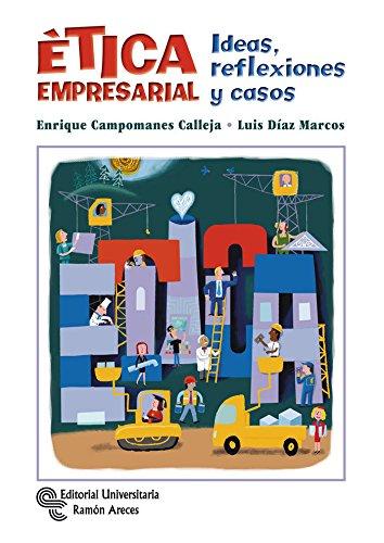 Ética Empresarial: Ideas, reflexiones y casos (Management-