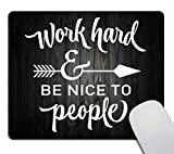 Smooffly Gaming Mouse Pad Custom,Work Hard and Be Nice to People Motivational Sign Inspirational Quote Mouse Pad Motivational Quotes for Work