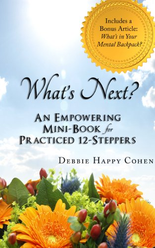 What's Next? An Empowering Mini-Book for Practiced 12-Steppers (English Edition)