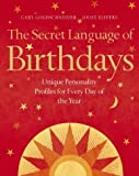 The Secret Language of Birthdays: Unique Personality Guides for Every Day of the Year Hardcover  October 4, 2004