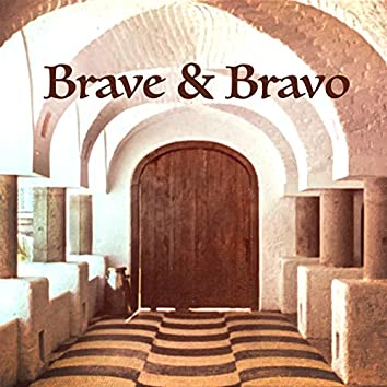 Brave & Bravo