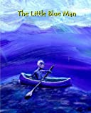 The Little Blue Man: I.S. Size English Edition: Volume 1