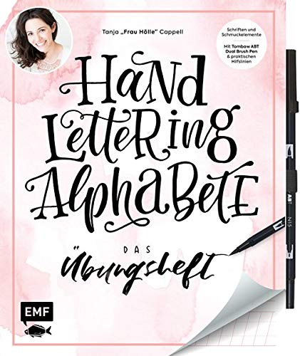 Handlettering Alphabete – Das Übungsheft mit original Tombow ABT Dual Brush Pen: Schriften und Schmuckelemente: Mit Hilfslinien zum perfekten Lettering