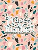 Frases de madres - un divertido libro de colorear para adultos: 50 páginas que invitan a la relajaci...