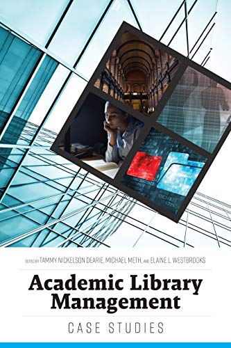 Academic Library Management: Case Studies (English Edition)