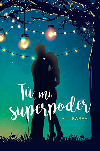 Tú, mi superpoder de AJ Barea