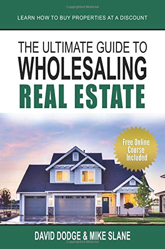 Real Estate Investing Books! - THE ULTIMATE GUIDE TO WHOLESALING REAL ESTATE: LEARN HOW TO BUY PROPERTIES AT A DISCOUNT