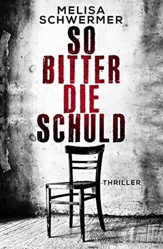 So bitter die Schuld: Thriller (Fabian Prior 1)
