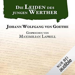 Die Leiden des jungen Werther                   Autor:                                                                                                                                 Johann Wolfgang von Goethe                               Sprecher:                                                                                                                                 Maximilian Laprell                      Spieldauer: 5 Std. und 16 Min.     215 Bewertungen     Gesamt 4,3