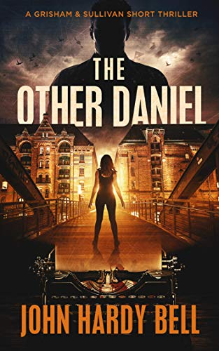 The Other Daniel: A Short Suspense Thriller (Grisham/Sullivan Book 2)