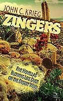 Zingers: Five Novellas Blowing Like Dust on the Desert Wind