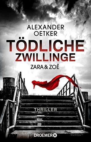 Buchseite und Rezensionen zu 'Zara und Zoë - Tödliche Zwillinge: Thriller (Die Profilerin und die Patin, Band 2)' von Alexander Oetker