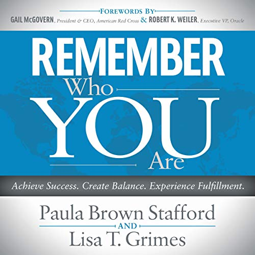 Remember Who You Are: Achieve Success. Create Balance. Experience Fulfillment. audiobook cover art