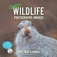 Comedy Wildlife 2021 Wall Calendar: (Funny Animal Monthly Calendar, Calendar with Photographs of Wild Animals Doing Funny Things)