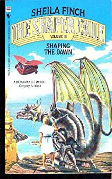 SHAPING THE DAWN (Shaper Exile, Vol 3) - Book #3 of the Shaper Exile