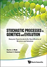 Stochastic Processes In Genetics And Evolution: Computer Experiments in the Quantification of Mutation and Selection by Charles J Mode (2012-04-13)