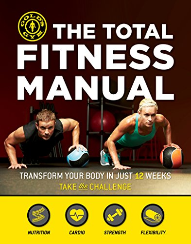The Total Fitness Manual: Transform Your Body in 12 Weeks (English Edition)