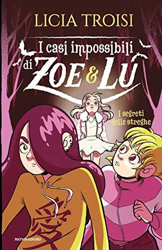 I segreti delle streghe. I casi impossibili di Zoe & Lu